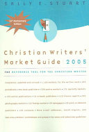 Christian Writers  Market Guide 2005