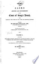 Reports of Cases Argued and Determined in the Court of King s Bench