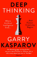 Deep Thinking by Garry Kasparov/