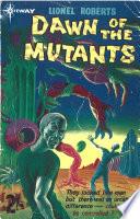 Dawn of the Mutants