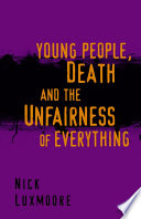 Young People  Death and the Unfairness of Everything