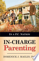 In-charge Parenting Details How To Use Purposeful