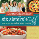 Dinner Made Easy With Six Sisters  Stuff Book PDF