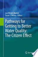 Pathways for Getting to Better Water Quality  The Citizen Effect