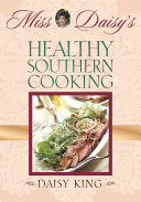 Miss Daisy S Healthy Southern Cooking