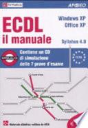 ECDL il manuale  Syllabus 4 0  Windows XP  Office XP  Con CD ROM