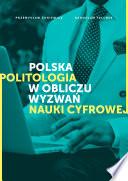 Polska politologia w obliczu wyzwań nauki cyfrowej