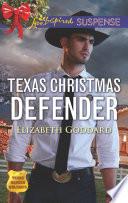 Texas Christmas Defender  Mills   Boon Love Inspired Suspense   Texas Ranger Holidays  Book 3