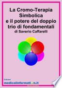 La Cromo Terapia Simbolica e il potere del doppio trio di fondamentali
