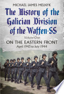 The History Of The Galician Division Of The Waffen SS : history of the galician division is based on...