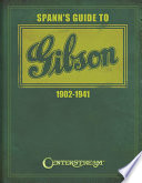 Spann s Guide to Gibson 1902 1941
