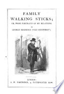Family Walking Sticks  or  prose portraits of my relations   Edited by M  Mogridge