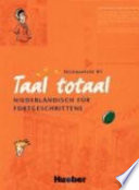 Taal Totaal Niederl Ndisch F R Fortgeschrittene Lehrbuch Niveaustufe B1