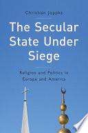 The Secular State Under Siege