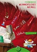 Weihnachtliches aus Müll