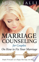 Marriage Counseling for Couples  On How to Fix Your Marriage