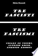 Tre fascisti   Tre fascismi
