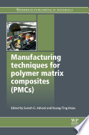 Manufacturing Techniques for Polymer Matrix Composites  PMCs