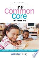 The Common Core in Grades K 3