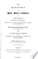 History of Saint Paul s Cathedral  in London  from Its Foundation Etc  With a Continuation and Additions      by Henry Ellis