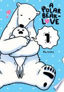 A Polar Bear In Love : the seal thinks the polar bear is...