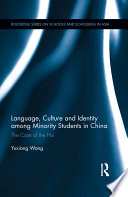 Language  Culture  and Identity Among Minority Students in China