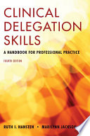 Clinical Delegation Skills  A Handbook for Professional Practice