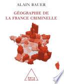 G  ographie de la France criminelle