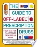 The Guide to Off-label Prescription Drugs