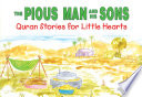 The Pious Man and His Sons: Quran Stories for Little Hearts (Goodword)