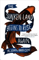 The Sunken Land Begins to Rise Again Book