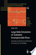 Large Eddy Simulation of Turbulent Incompressible Flows