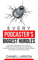 Every Podcaster S Biggest Hurdles