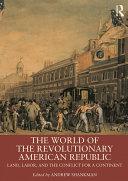 The World of the Revolutionary American Republic