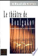 Le théâtre de Mikhaïl Boulgakov