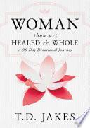 Woman Thou Art Healed And Whole