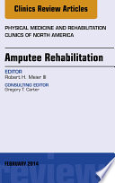 Amputee Rehabilitation  An Issue of Physical Medicine and Rehabilitation Clinics of North America