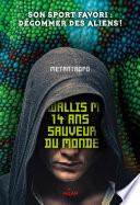 Wallis M 14 ans sauveur du monde