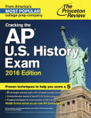 Cracking the AP U  S  History Exam  2016 Edition