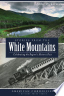 Stories from the White Mountains