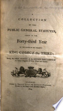 A Collection Of The Public General Statutes Passed In The Forty Third Year Of The Reign Of His Majesty King George The Third