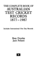 The Complete Book Of Australian Test Cricket Records 1877 1987