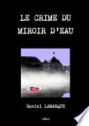 LE CRIME DU MIROIR D'EAU