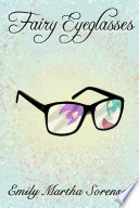 Fairy Eyeglasses : her to see fairies, she...