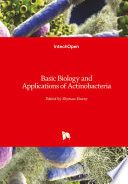 Basic Biology And Applications Of Actinobacteria