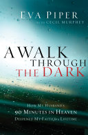 A Walk Through The Dark : mother of three, the beloved wife of a...