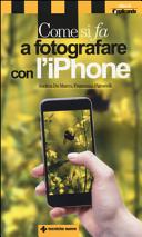 Come si fa a fotografare con l iPhone