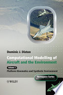Computational Modelling and Simulation of Aircraft and the Environment  Volume 1