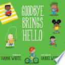 Goodbye Brings Hello Book PDF