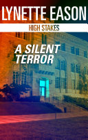 A Silent Terror Intrigue From Lynette Eason When